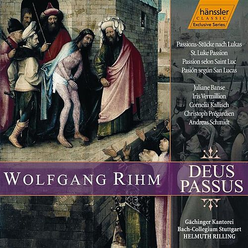 Play & Download Rihm: Deus Passus - St. Luke Passion by Gachinger Kantorei Stuttgart | Napster