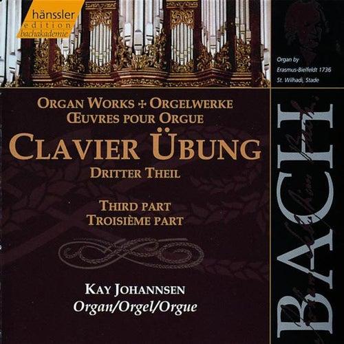 Play & Download Johann Sebastian Bach: Clavier Übung - Third Part by Kay Johannsen | Napster