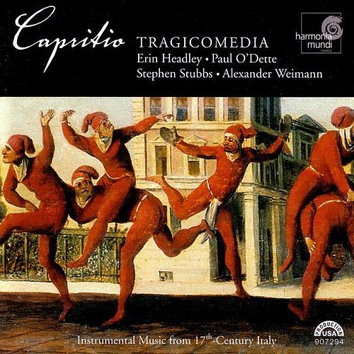 Play & Download Capritio - Instrumental music from 17th-Century Italy by Tragicomedia | Napster