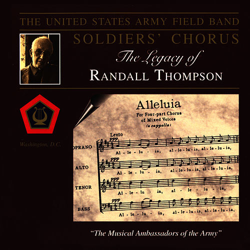 Play & Download The Legacy Of Randall Thompson by US Army Field Band and Soldiers' Chorus | Napster
