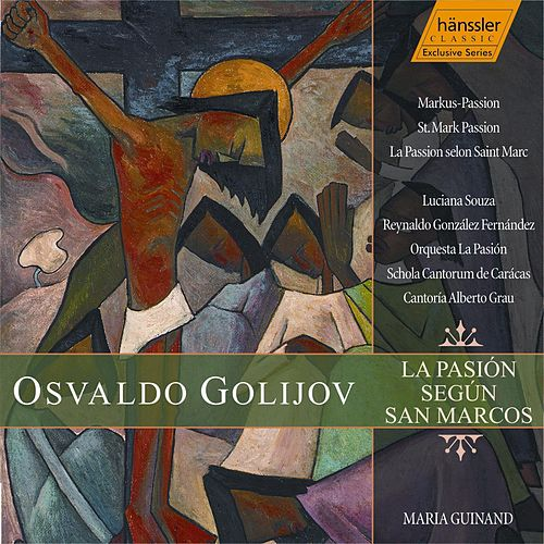 Play & Download Golijov: La Pasion Segun San Marcos by Luciana Souza | Napster