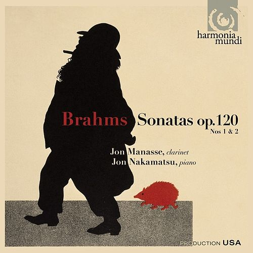 Play & Download Brahms: Clarinet Sonatas Nos. 1 & 2, Op. 120 by Jon Manasse | Napster