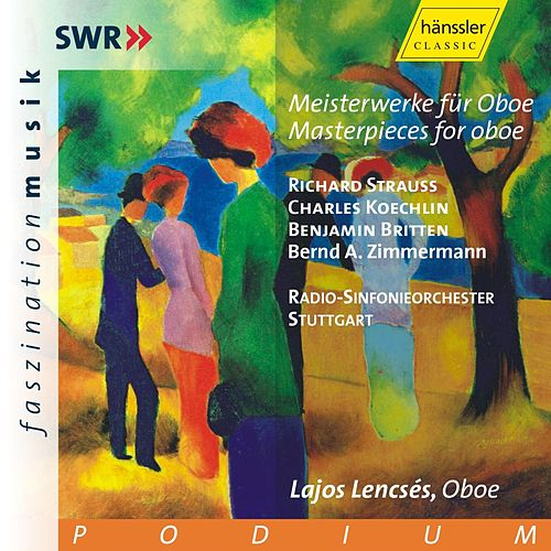 Play & Download R. Strauss, C. Koechlin, B. Britten, B. A. Zimmermann: Masterpieces for oboe by Radio-Sinfonieorchester Stuttgart | Napster