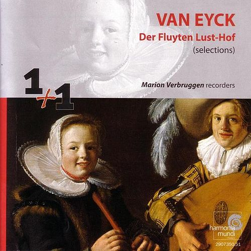 Van Eyck: Selections from 'Der Fluyten Lust-Hof' ('The Flute's Garden of Delights') by Marion Verbruggen