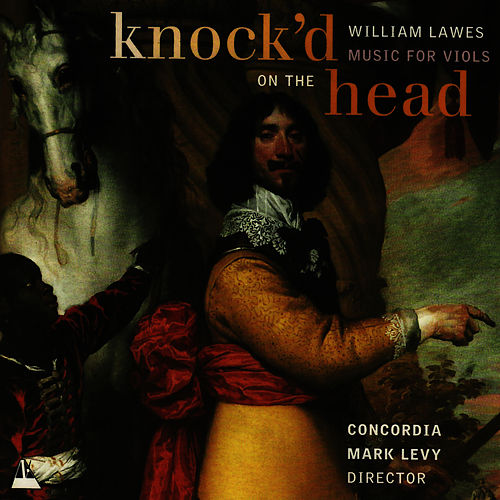 Play & Download William Lawes: Knock'd on the Head - Music for Viols by Concordia | Napster