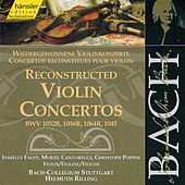 Play & Download The Complete Bach Edition, Vol. 138 - Reconstructed Violin Concertos, BWV 1052R, 1056R, etc. by Bach-Collegium Stuttgart | Napster