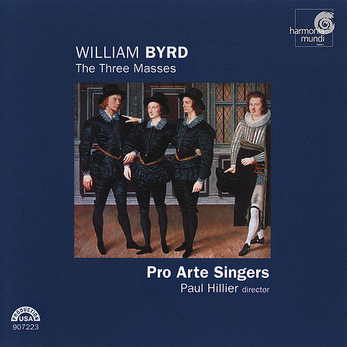 Play & Download Byrd: The Three Masses by The Pro Arte Singers | Napster