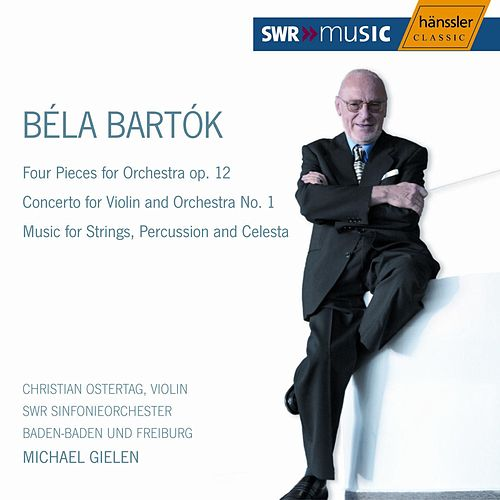 Béla Bartók: Four Pieces for Orchestra op. 12 / Concerto for Violin and Orchestra No. 1 by SWR Sinfonieorchester Baden-Baden und Freiburg