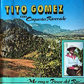 Play & Download Me voy a Pinar del Rio by Tito Gomez | Napster