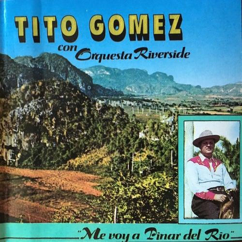 Play & Download Me voy a Pinar del Rio by Tito Gomez | Napster