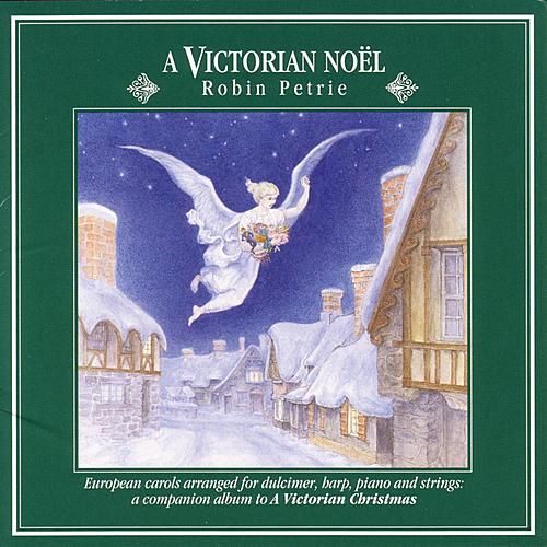 Play & Download A Victorian Noel: European Carols... by Robin Petrie | Napster