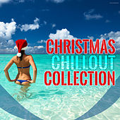 Play & Download Christmas Chillout Collection by Various Artists | Napster