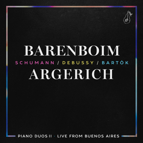 Play & Download Piano Duos II - Schumann, Debussy, Bartók by Daniel Barenboim | Napster
