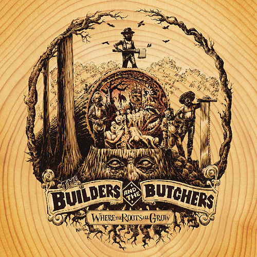 Where the Roots All Grow (Live) by The Builders and The Butchers