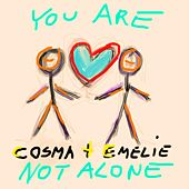 You Are Not Alone - Single by Cosma