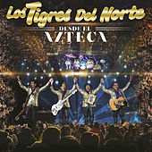 Play & Download Desde El Azteca by Los Tigres del Norte | Napster