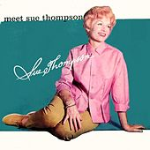 Play & Download Meet Sue Thompson by Sue Thompson | Napster