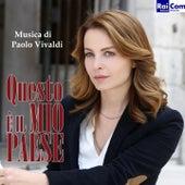 Questo è il mio paese (Colonna sonora Fiction TV) by Paolo Vivaldi