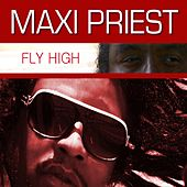 Play & Download Fly High by Maxi Priest | Napster