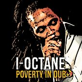 Play & Download Poverty (In Dub) by I-Octane | Napster