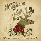 Play & Download Magnolias & Mistletoe by Marc Broussard | Napster