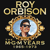 Roy Orbison: The MGM Years 1965 - 1973 (Remastered) de Roy Orbison