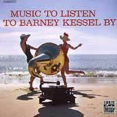 Play & Download Music To Listen To Barney Kessel By by Barney Kessel | Napster