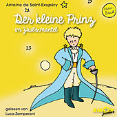 Der kleine Prinz im Zaubermantel (Ungekürzt) von Antoine de Saint-Exupéry