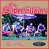 The Place by The Supervillains