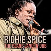Play & Download The Plane Land (In Dub) by Richie Spice | Napster