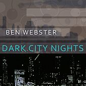 Dark City Nights von Ben Webster
