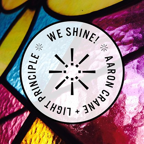 We Shine by Aaron Crane