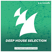 Armada Deep House Selection, Vol. 9 (The Finest Deep House Tunes) by Various Artists
