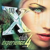 Play & Download DJ X Club Experience (Volume 4) by Various Artists | Napster