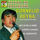 Play & Download 15 Éxitos en Concierto by Cornelio Reyna | Napster