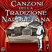 Play & Download Canzoni della tradizione napoletana, Vol. 7 by Various Artists | Napster