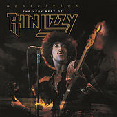 Play & Download Dedication: The Very Best Of Thin Lizzy by Thin Lizzy | Napster