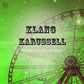 Play & Download Klang Karussell, Vol. 3 (Best of Melodic House Music) by Various Artists | Napster