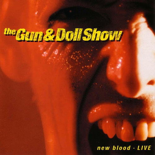 New Blood Live by The Gun and Doll Show