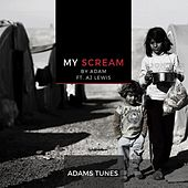 Play & Download My Scream (feat. AJ Lewis) by adam | Napster