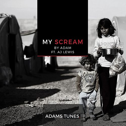 My Scream (feat. AJ Lewis) by adam