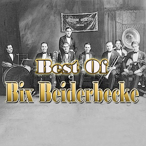 Play & Download Best of Bix Beiderbecke by Bix Beiderbecke | Napster
