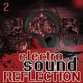 Play & Download Electro Sound Reflection 2 by Various Artists | Napster