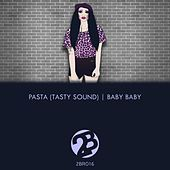 Baby Baby by Pasta (Tasty Sound)