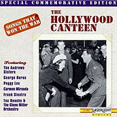 Songs That Won The War: (The Hollywood Canteen) by Various Artists