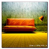 Play & Download Chill Life, Vol. 3 by Various Artists | Napster