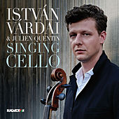 Play & Download Singing Cello by István Várdai | Napster