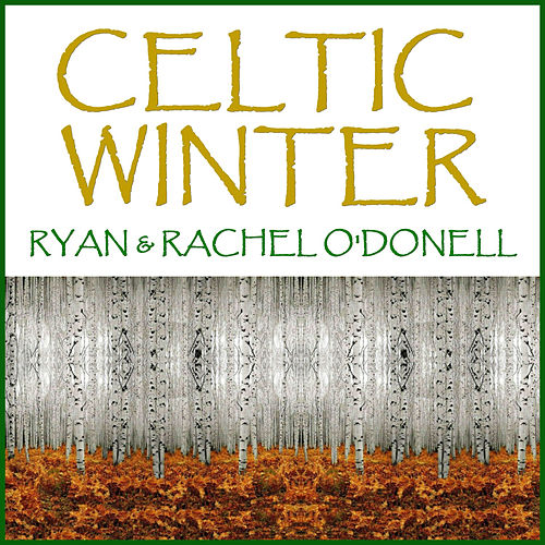 Play & Download Celtic Winter by Ryan (3) | Napster