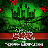 Merry Christmas with the Mormon Tabernacle Choir by The Mormon Tabernacle Choir