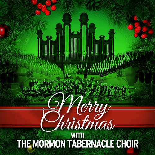 Play & Download Merry Christmas with the Mormon Tabernacle Choir by The Mormon Tabernacle Choir | Napster